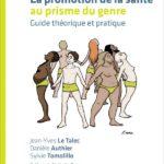 La promotion de la santé au prisme du genre - Guide théorique et pratique