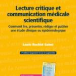 Lecture critique et communication médicale scientifique - Comment lire, présenter, rédiger et publier une étude clinique ou épidémiologique