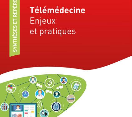 Télémédecine – Enjeux et pratiques