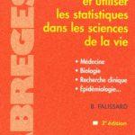 Comprendre et utiliser les statistiques dans les sciences de la vie
