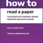 How to read a paper, the basics of evidence-based-medicine