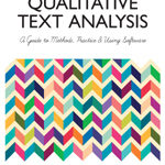 Qualitative Text Analysis: A Guide to Methods, Practice & Using Software