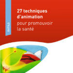 27 techniques d'animation pour promouvoir la santé