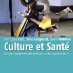 Culture et Santé – Vers un changement des pratiques et des organisations ?