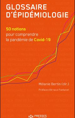 Glossaire d'épidémiologie 50 notions pour comprendre la pandémie de Covid-19