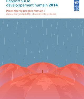 Pérenniser le progrès humain : réduire les vulnérabilités et renforcer la résilience | Rapport sur le développement humain 2014