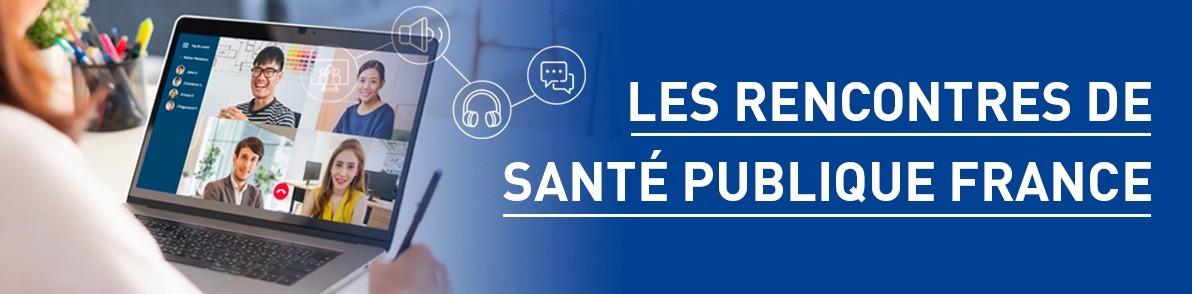 Rencontres de Santé publique France |  25-26 mai 2021 | Dématérialisé
