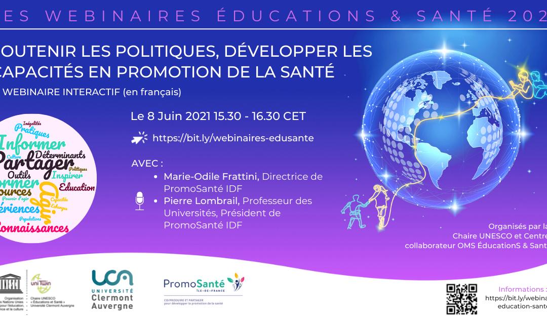 Soutenir les politiques, développer les capacités en promotion de santé | 08 juin 2021 | Webinaire UNESCO Educations & Santé